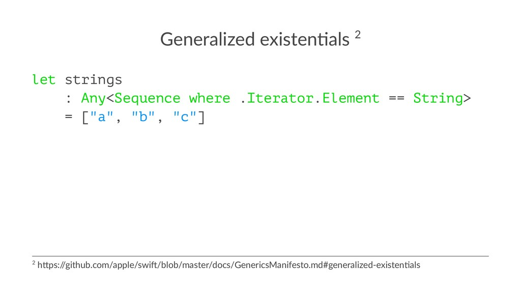 Generalized existen.als 2 let strings : Any<Seq...
