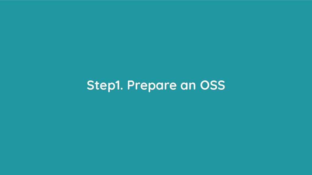 Step1. Prepare an OSS