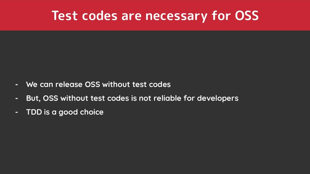 Test codes are necessary for OSS - We can relea...