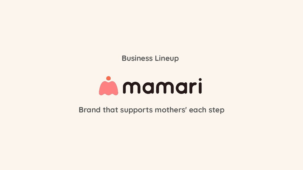 Brand that supports mothers' each step Business...