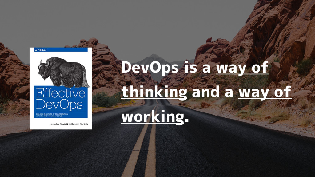 DevOps is a way of thinking and a way of workin...