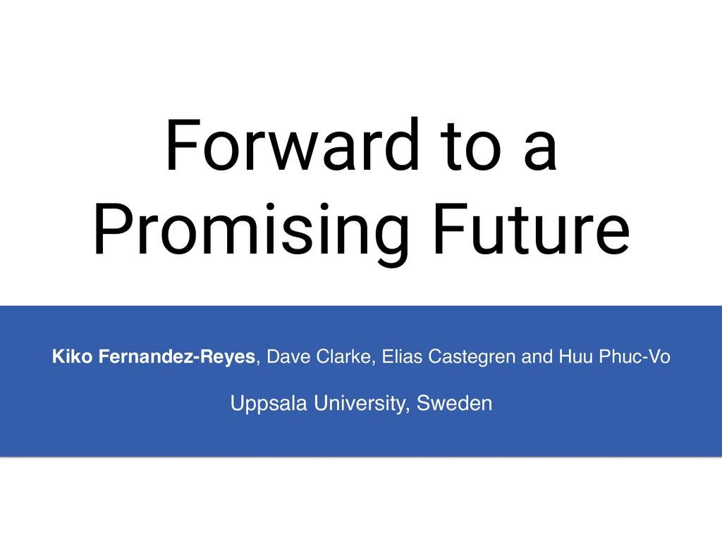 Forward to a Promising Future Kiko Fernandez-Re...