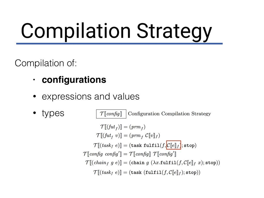 Compilation Strategy Compilation of: • configura...