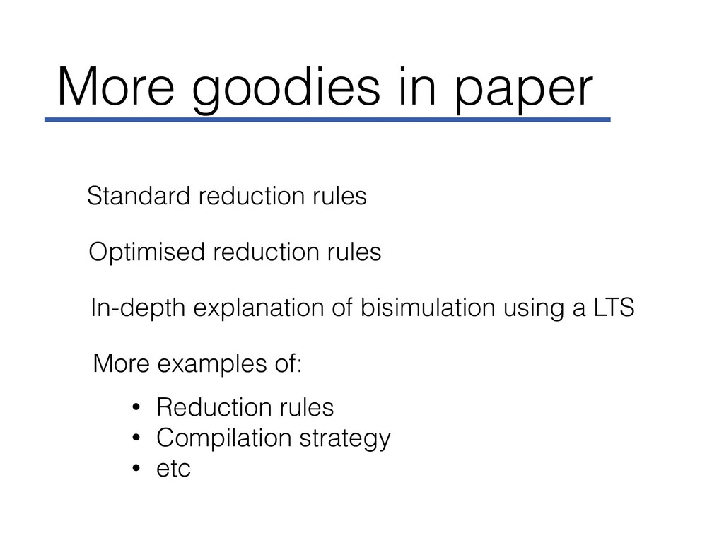More goodies in paper Standard reduction rules ...