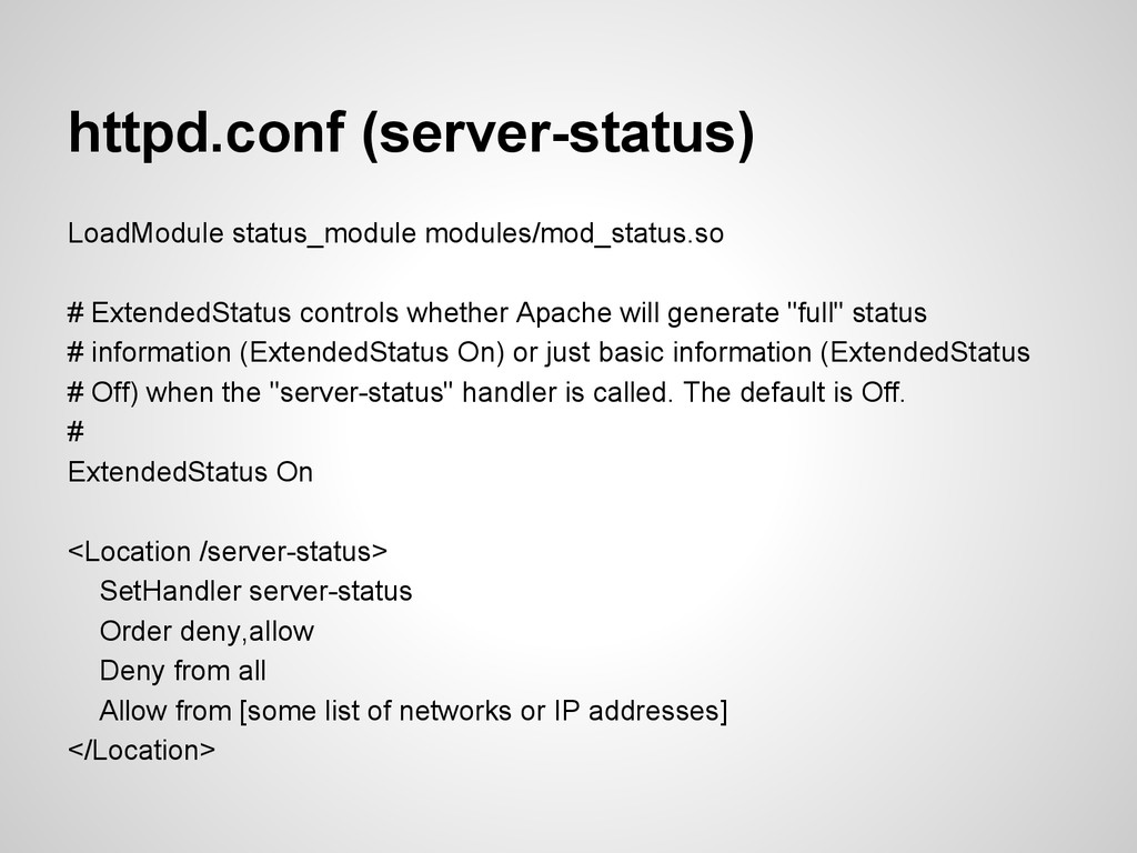 httpd.conf (server-status) LoadModule status_mo...
