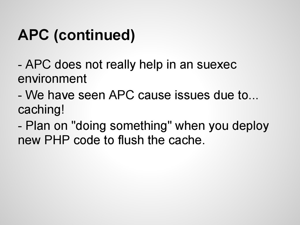 APC (continued) - APC does not really help in a...