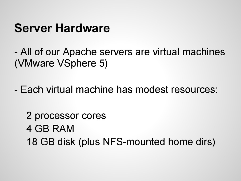 Server Hardware - All of our Apache servers are...
