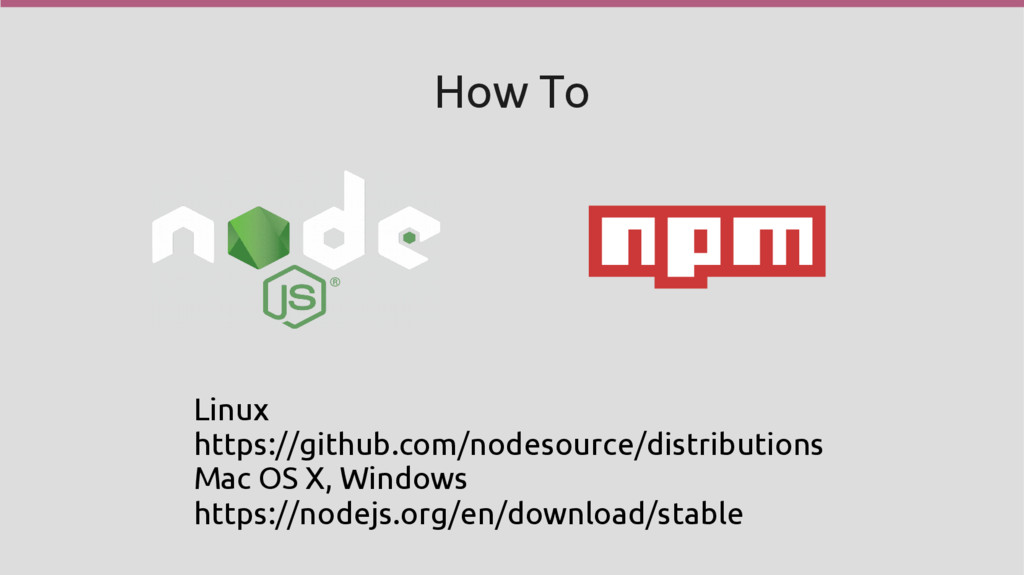 How To Linux https://github.com/nodesource/dist...