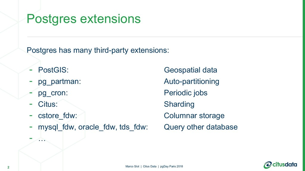 Postgres has many third-party extensions: - Pos...