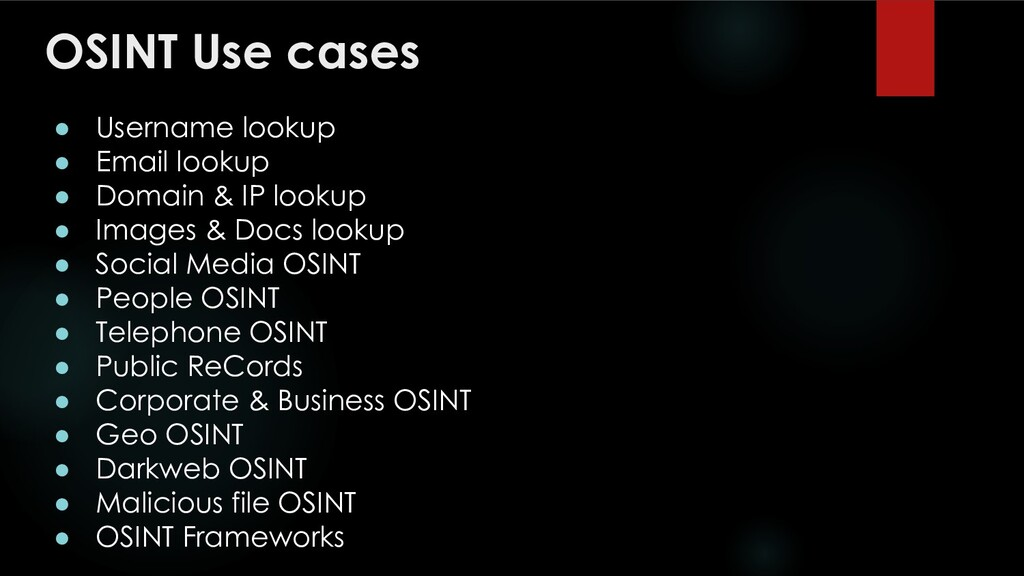 OSINT Use cases ● Username lookup ● Email looku...