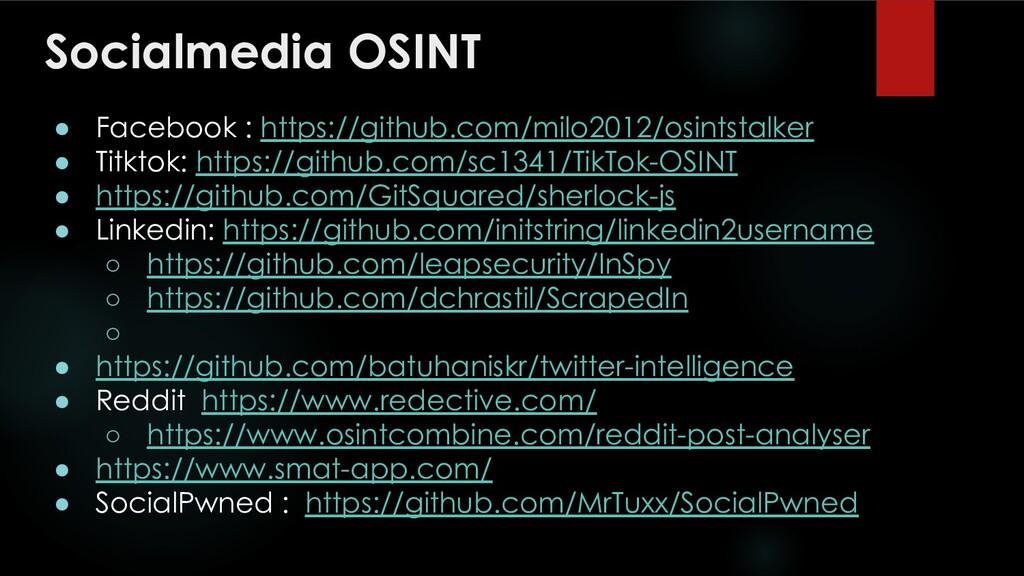 Socialmedia OSINT ● Facebook : https://github.c...