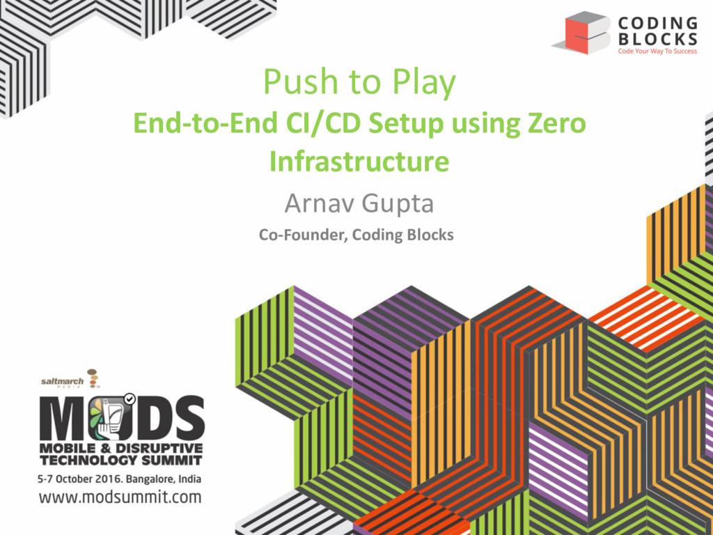Push to Play End-to-End CI/CD Setup using Zero ...