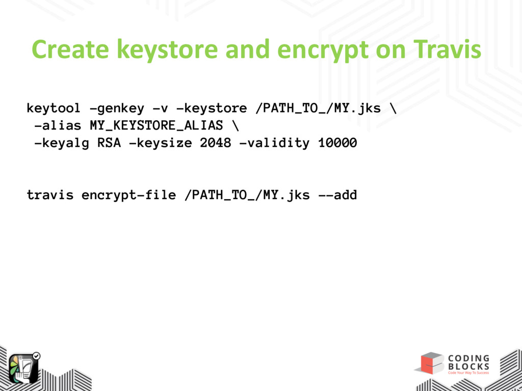 Create keystore and encrypt on Travis keytool -...