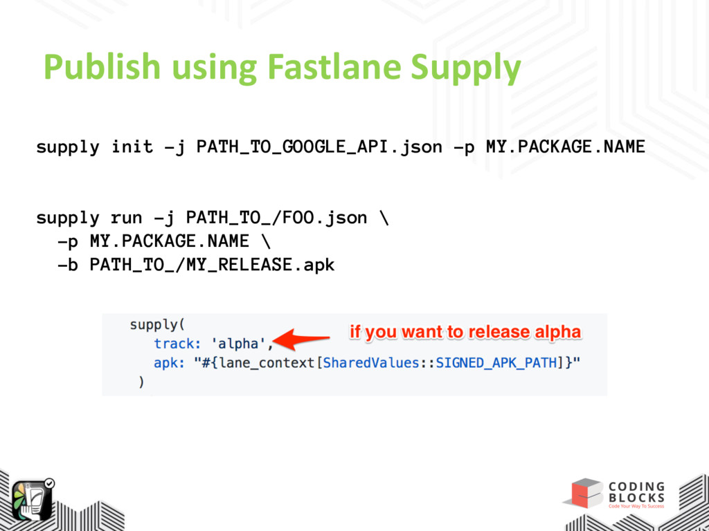 Publish using Fastlane Supply supply init -j PA...