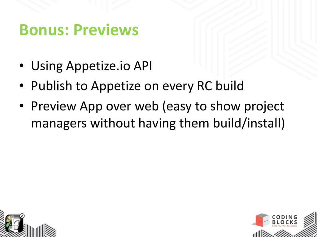 Bonus: Previews • Using Appetize.io API • Publi...