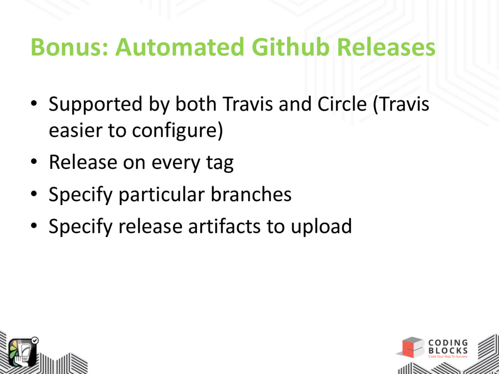 Bonus: Automated Github Releases • Supported by...