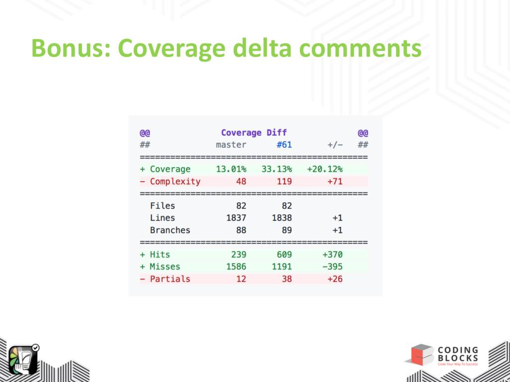 Bonus: Coverage delta comments