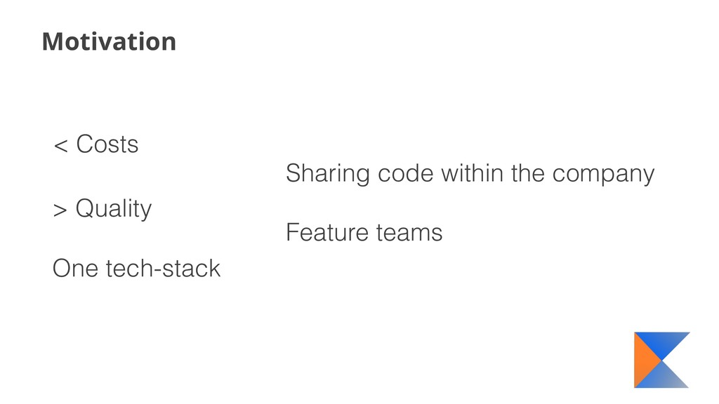 Motivation < Costs Sharing code within the comp...