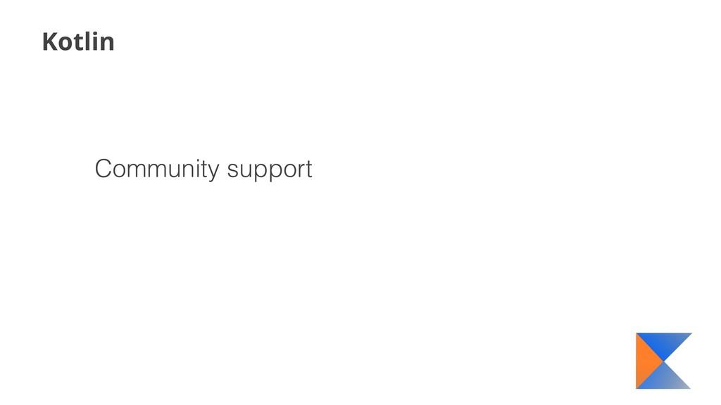 Kotlin Community support