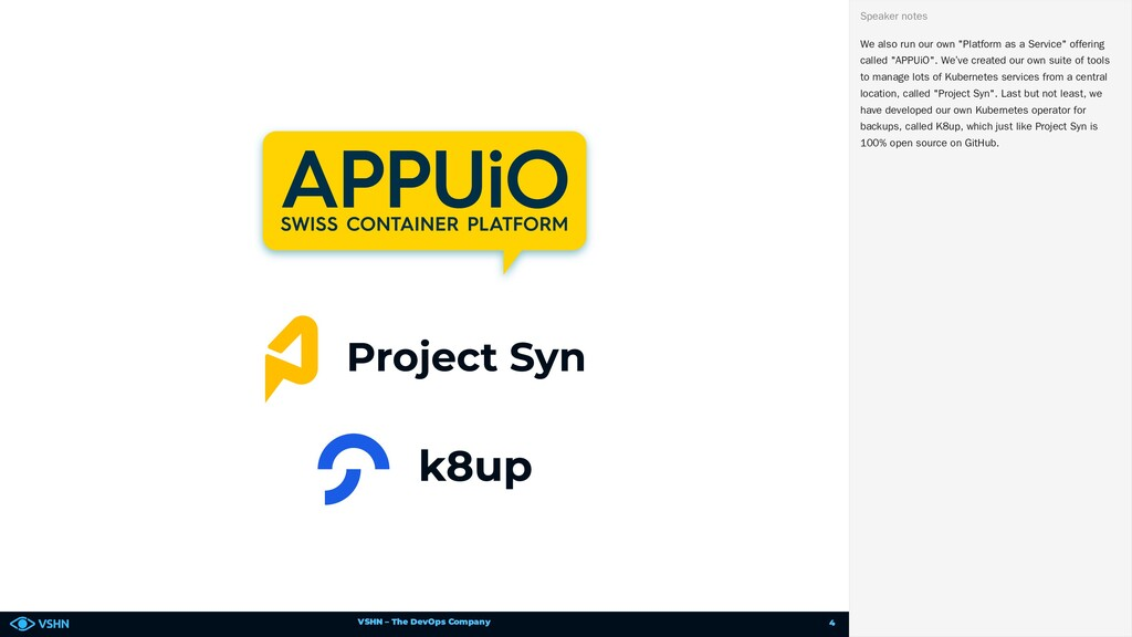 "VSHN – The DevOps Company We also run our own ""..."