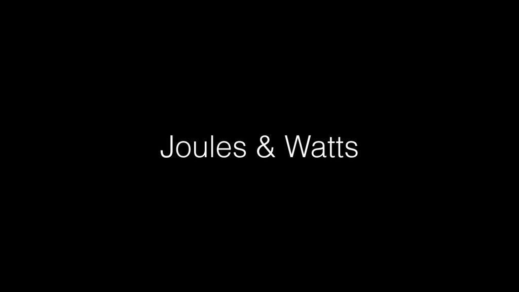 Joules & Watts