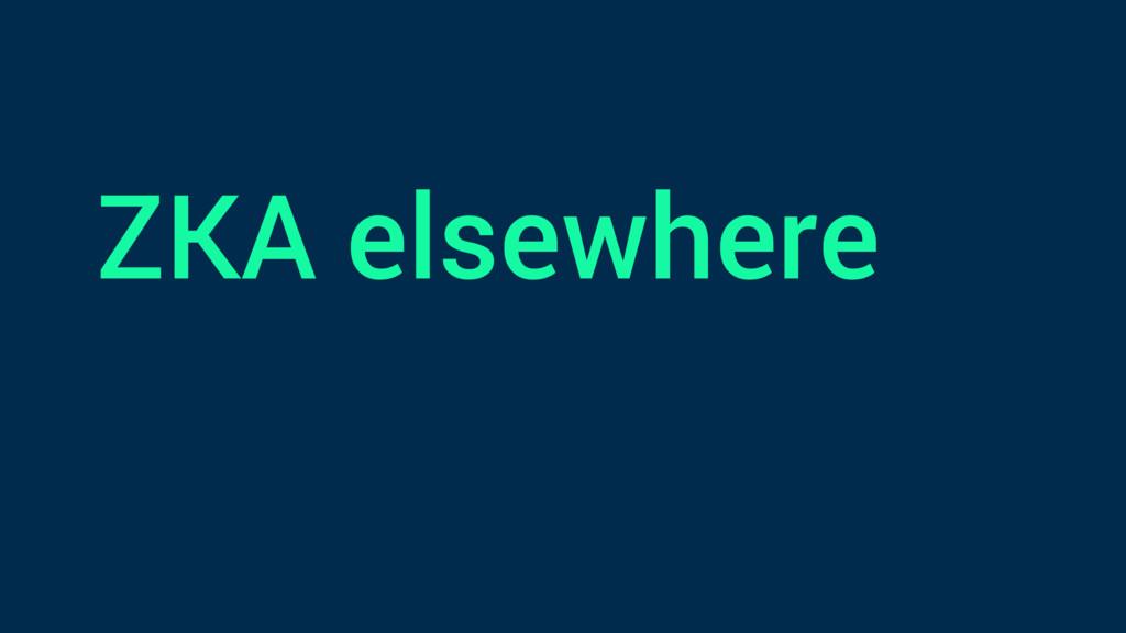 ZKA elsewhere