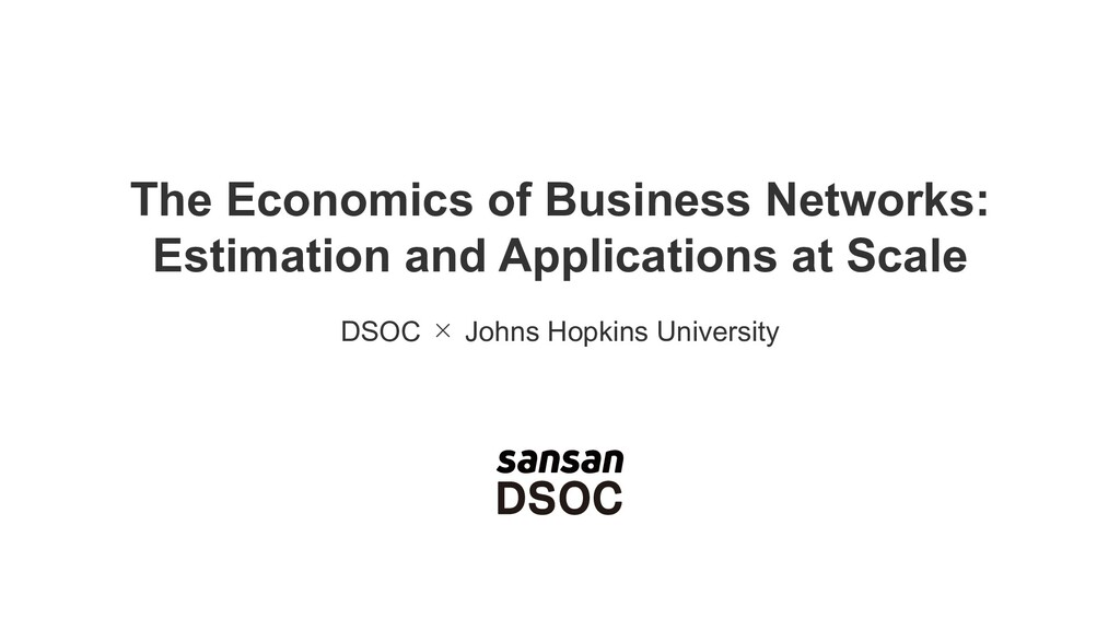 The Economics of Business Networks: Estimation ...