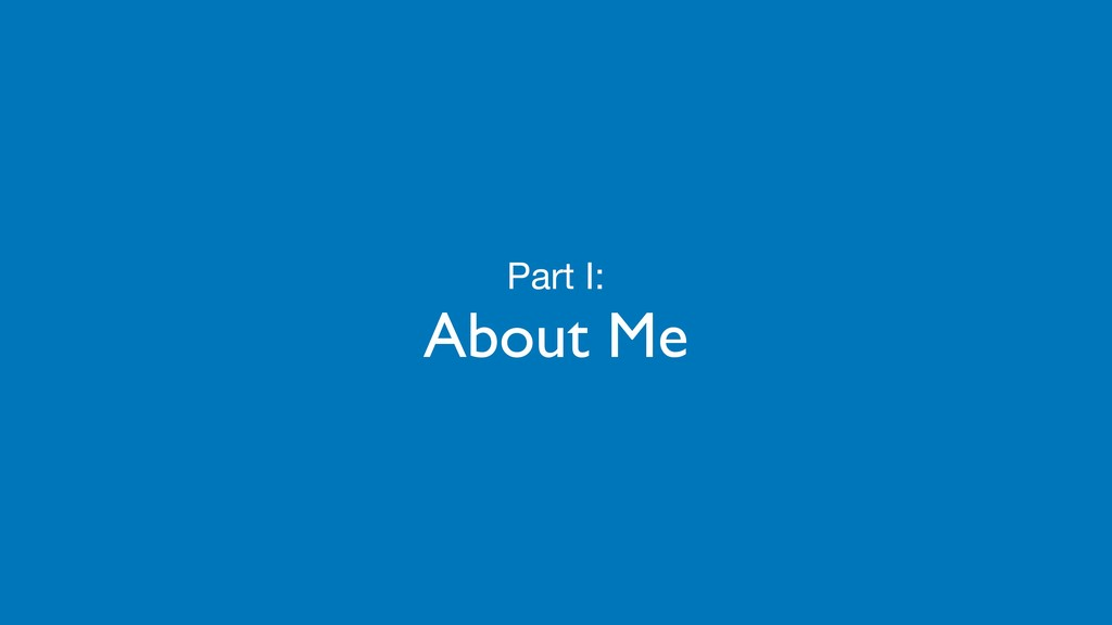 Part I:  About Me