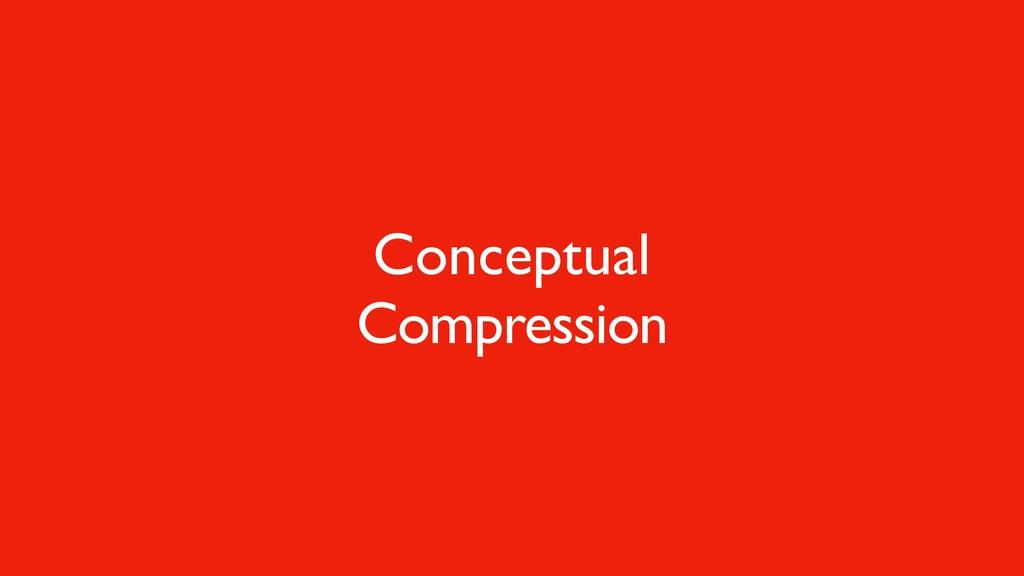 Conceptual Compression
