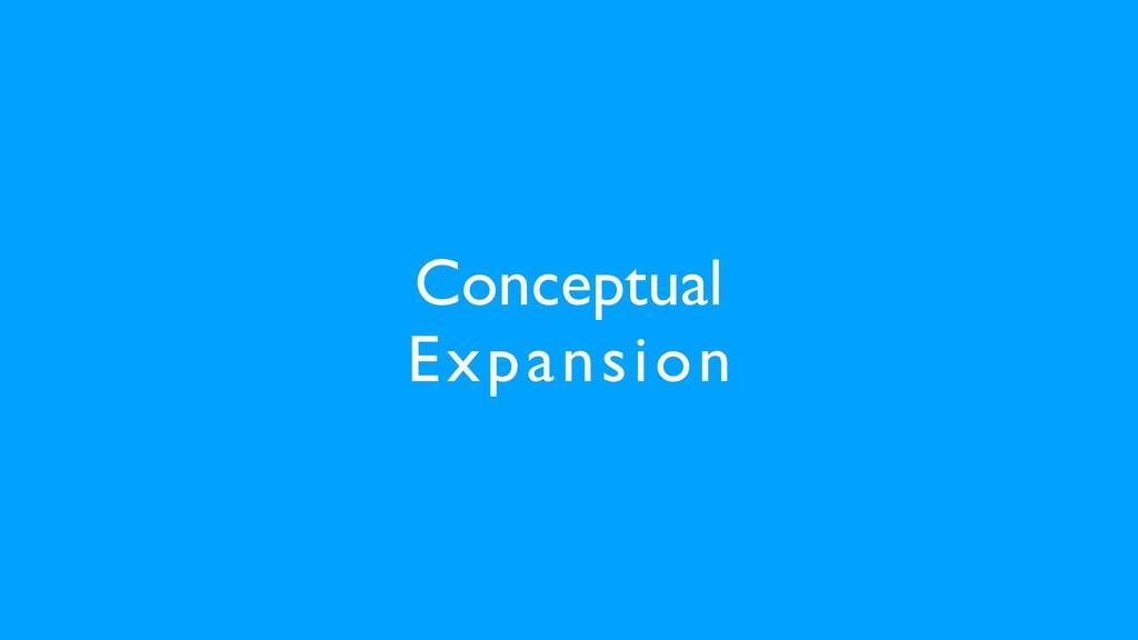 Conceptual Expansion