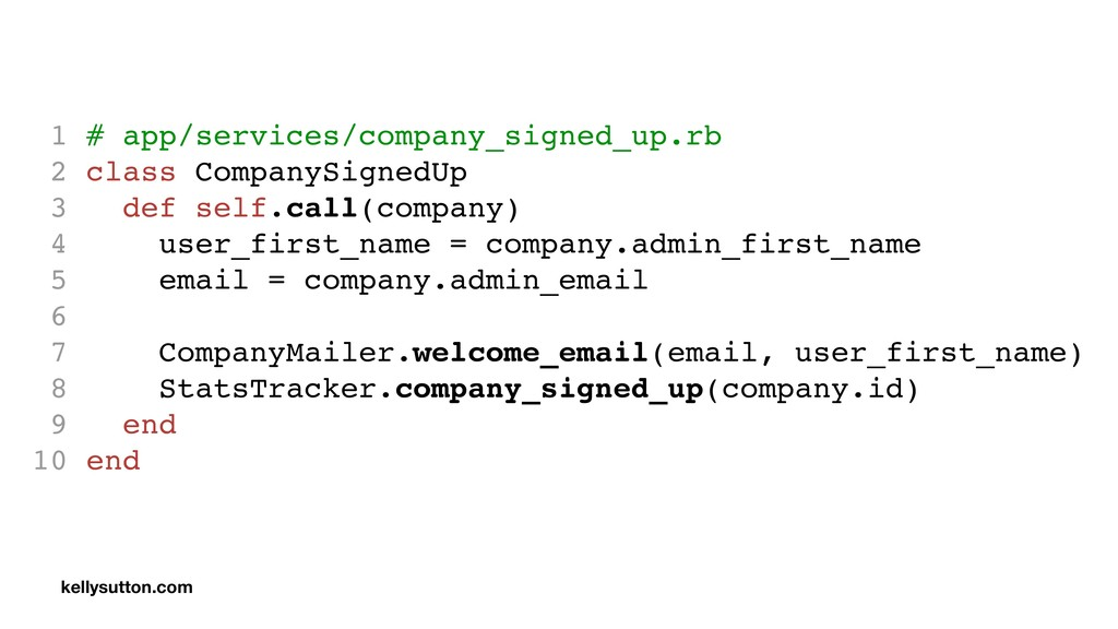 1 # app/services/company_signed_up.rb 2 class C...
