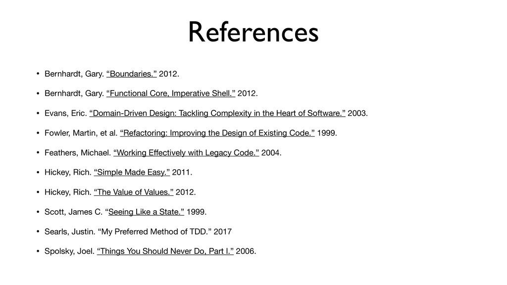 "References • Bernhardt, Gary. ""Boundaries."" 201..."