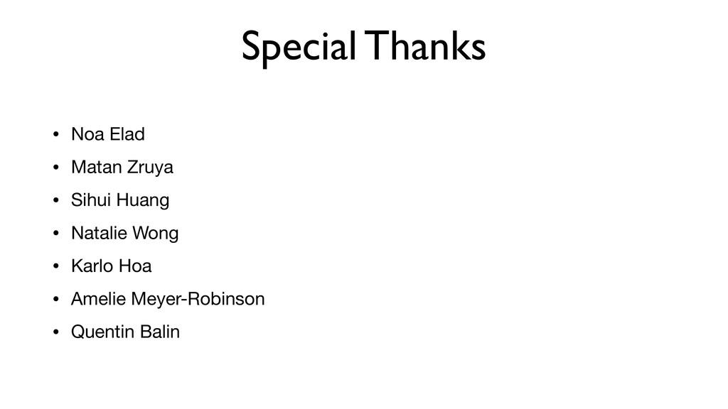 Special Thanks • Noa Elad  • Matan Zruya  • Sih...