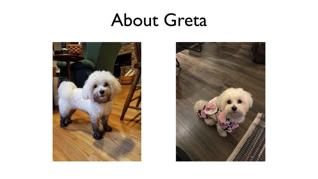 About Greta