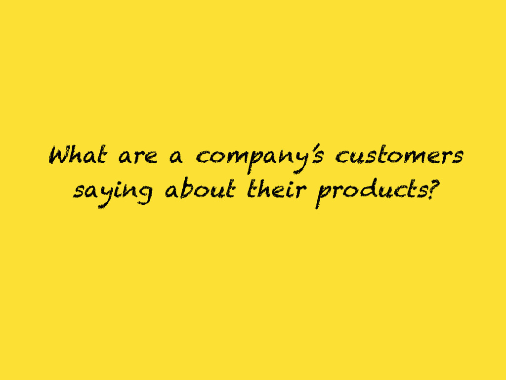 What are a company's customers saying about the...
