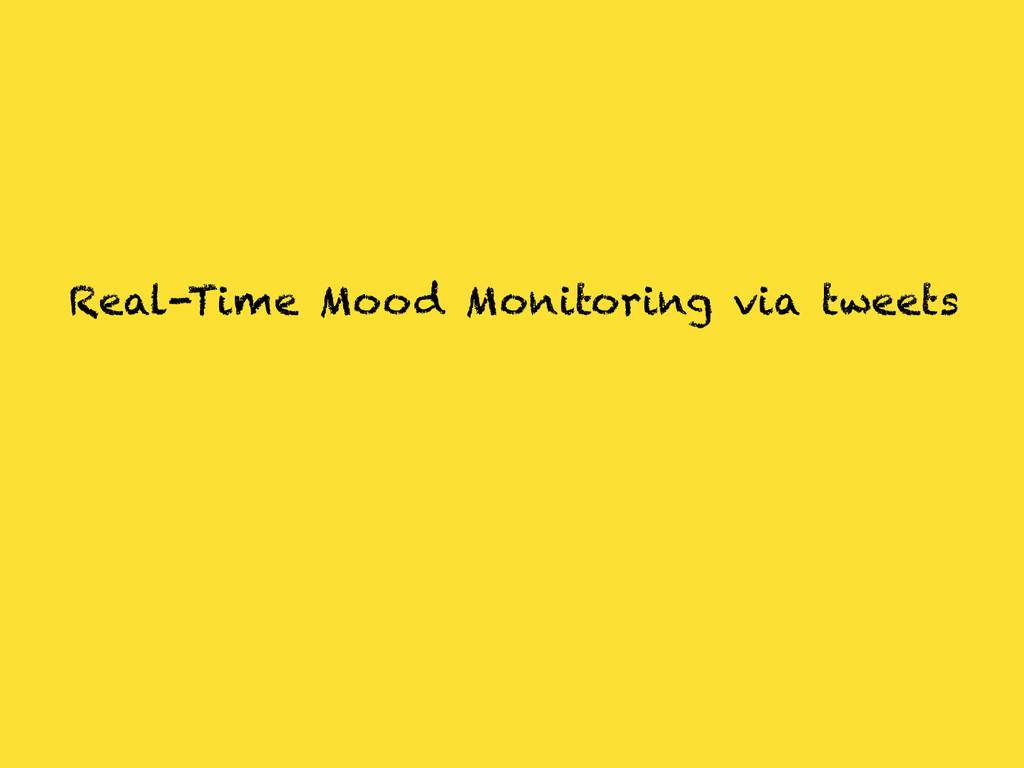 Real-Time Mood Monitoring via tweets