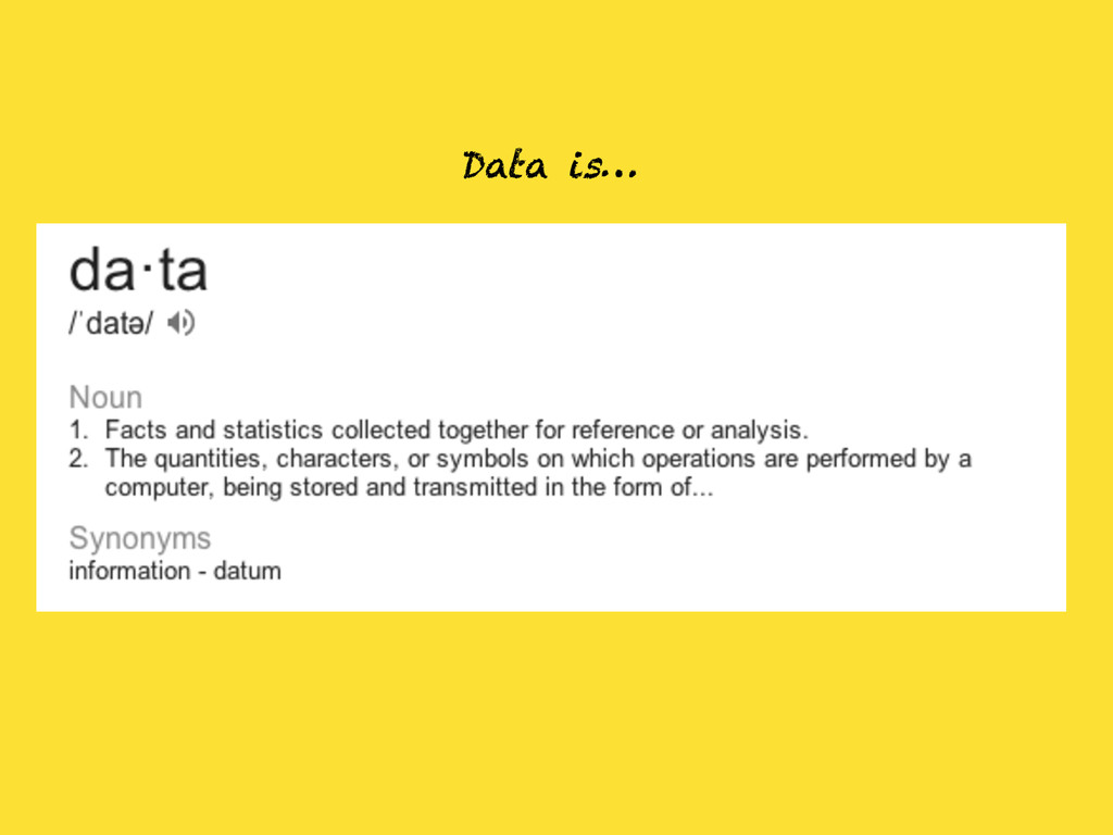 Data is…