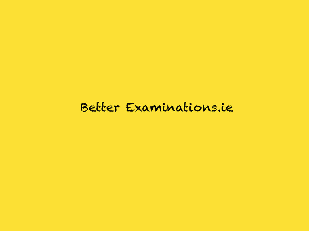 Better Examinations.ie