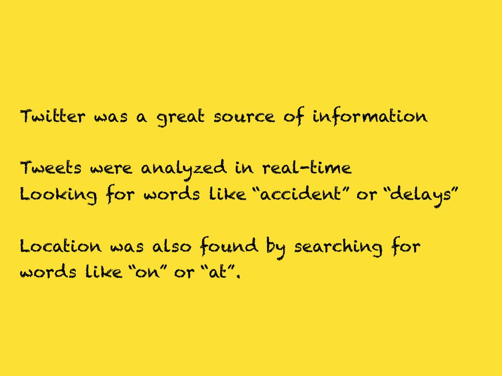 Twitter was a great source of information Tweet...