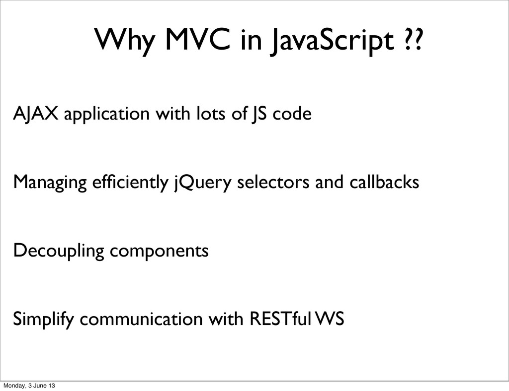 Why MVC in JavaScript ?? AJAX application with ...