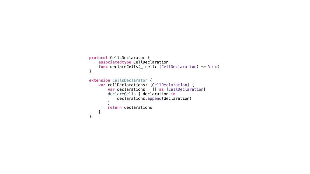 protocol CellsDeclarator { associatedtype CellD...