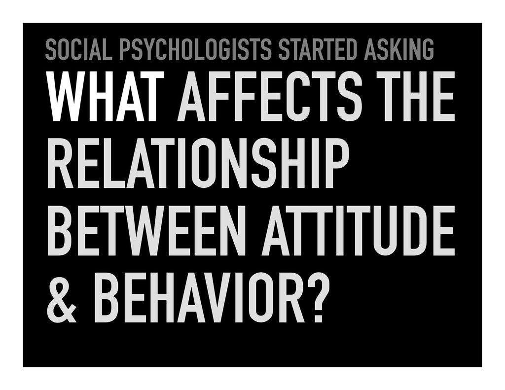 SOCIAL PSYCHOLOGISTS STARTED ASKING WHAT AFFECT...