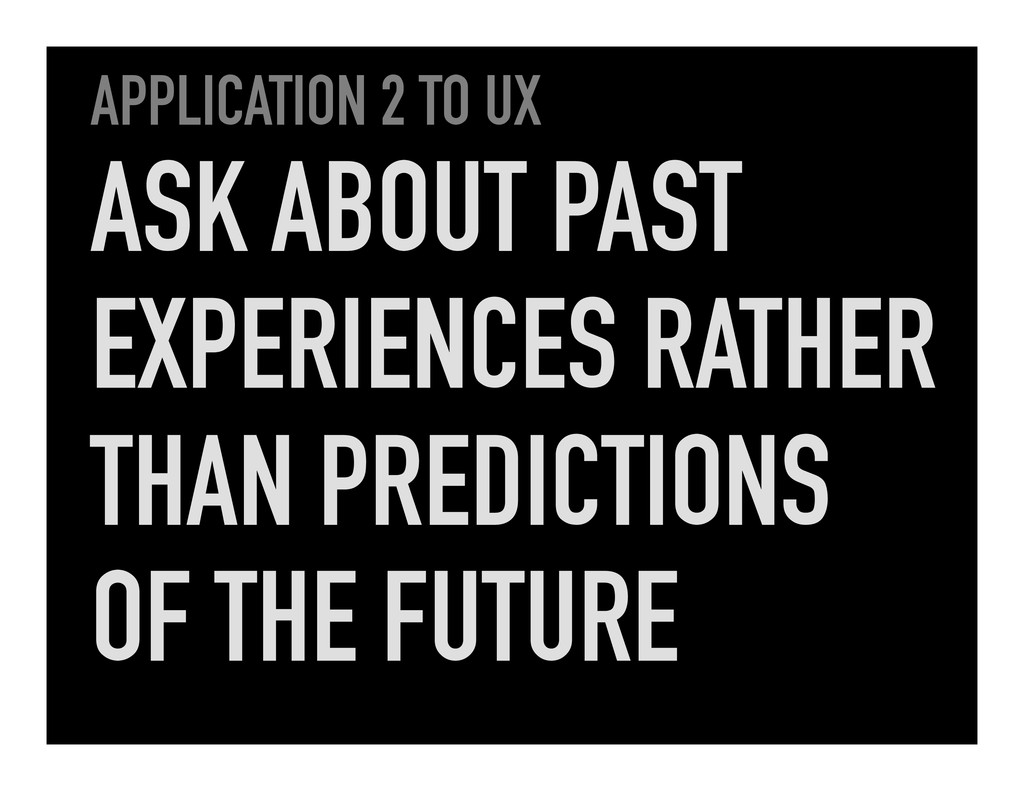 APPLICATION 2 TO UX ASK ABOUT PAST EXPERIENCES ...