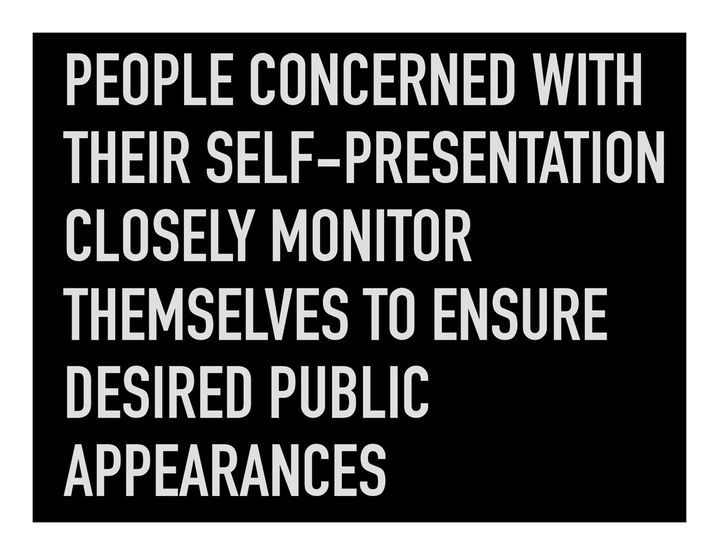 PEOPLE CONCERNED WITH THEIR SELF-PRESENTATION C...