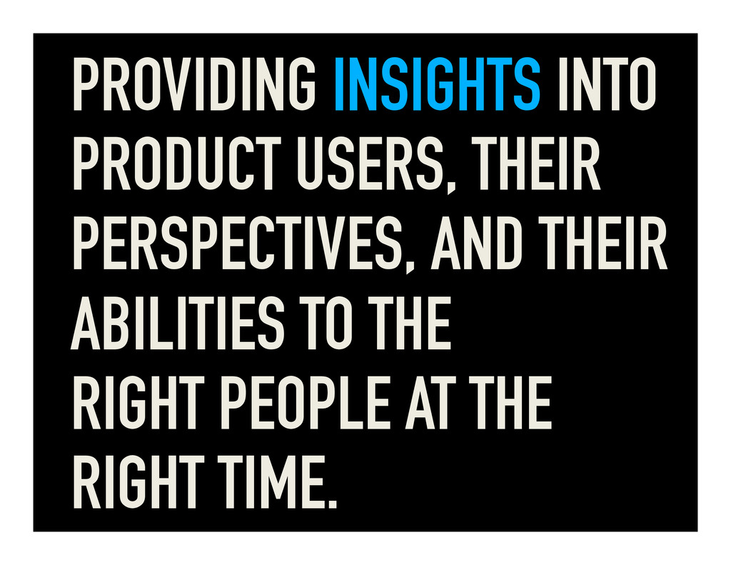 PROVIDING INSIGHTS INTO PRODUCT USERS, THEIR PE...