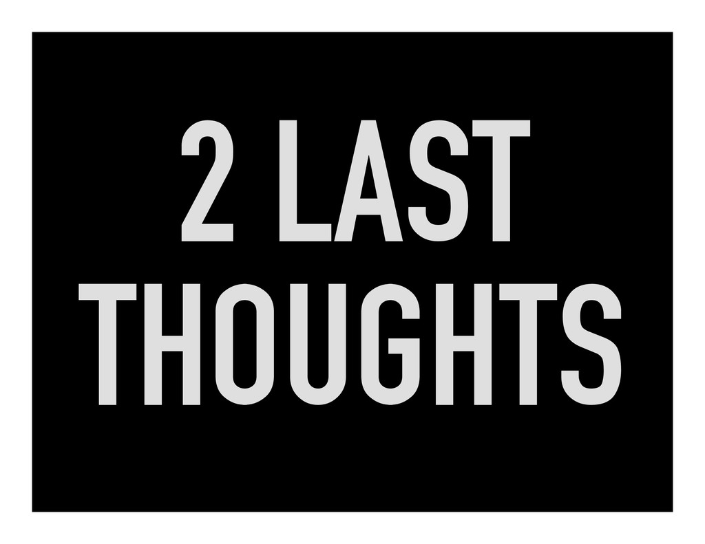 2 LAST THOUGHTS