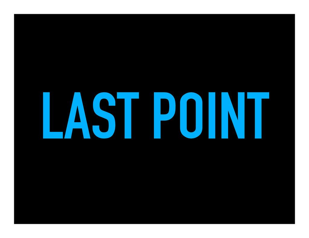 LAST POINT