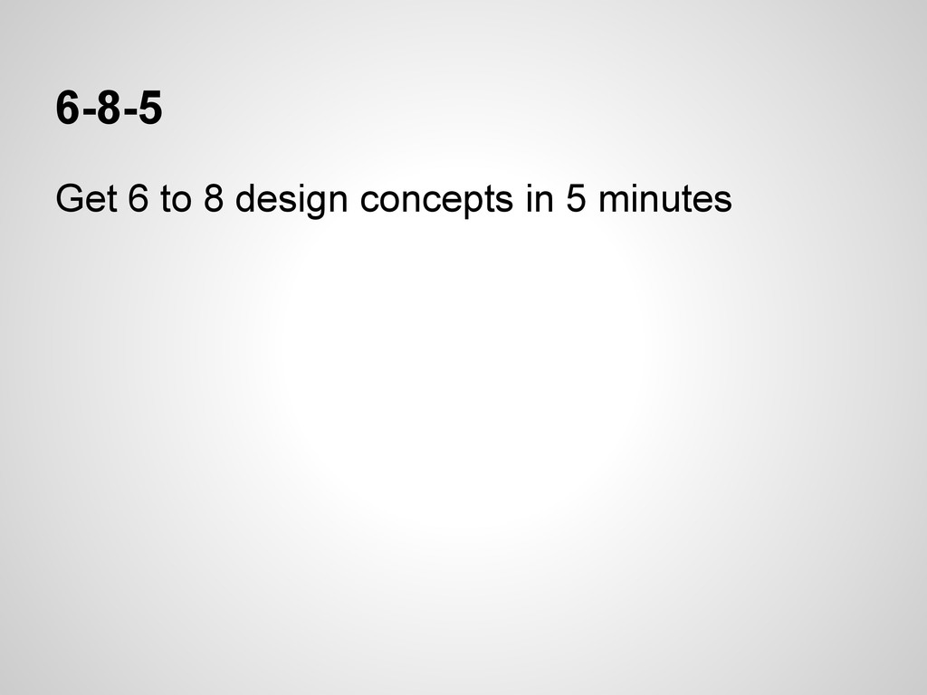 6-8-5 Get 6 to 8 design concepts in 5 minutes
