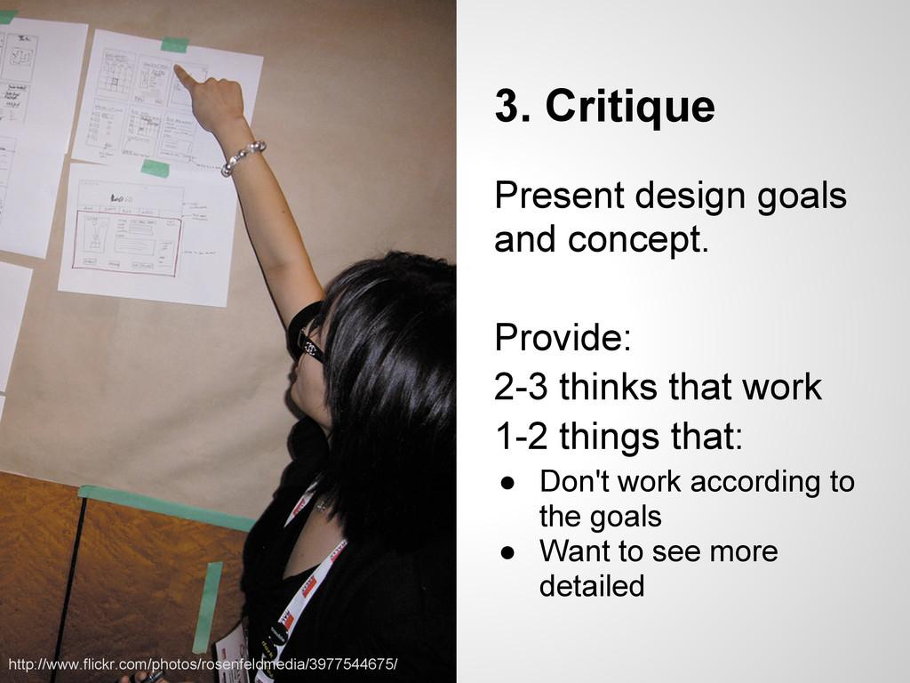 3. Critique Present design goals and concept. P...