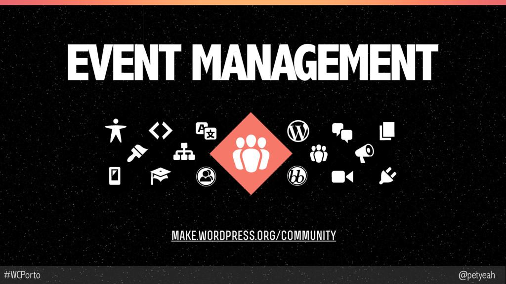 @petyeah #WCPorto EVENT MANAGEMENT make.wordpre...